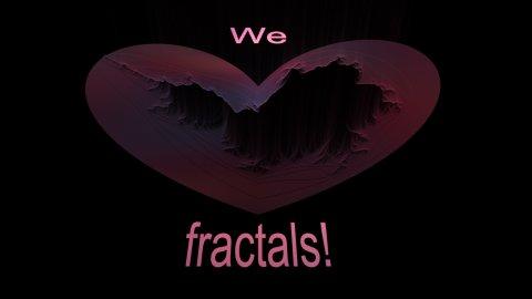 We love fractals